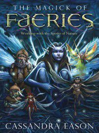 The Magick of Faeries, Cassandra Eason