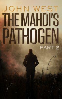 The Mahdi's Pathogen - Part 2, John West