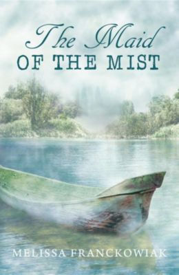 The Maid of the Mist, Melissa Franckowiak