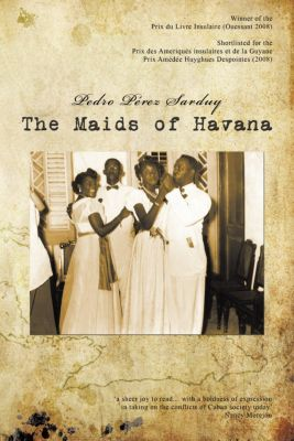 The Maids of Havana, Pedro Pérez Sarduy