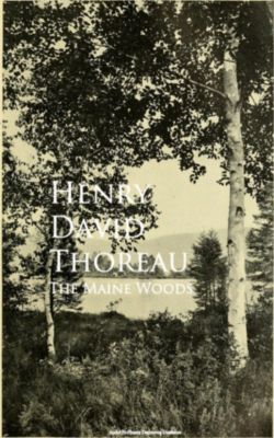 The Maine Woods, Henry David Thoreau