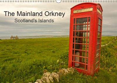 The Mainland Orkney - Scotland's Islands (Wall Calendar 2019 DIN A3 Landscape), Andrea Potratz