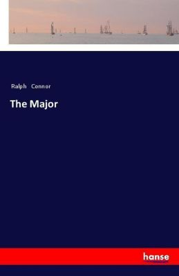 The Major, Ralph Connor