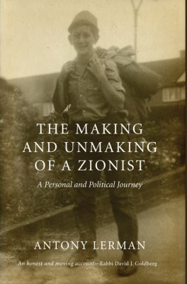 The Making and Unmaking of a Zionist, Antony Lerman