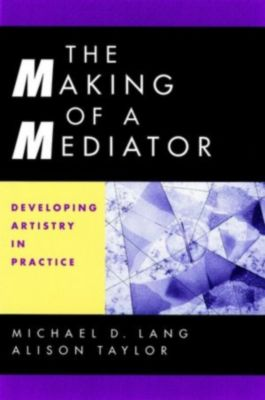 The Making of a Mediator, Alison Taylor, Michael D. Lang
