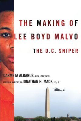 The Making of Lee Boyd Malvo, Jonathan Mack, Carmeta Albarus