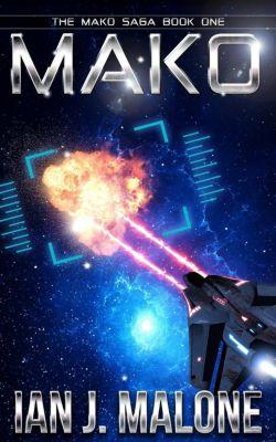 The Mako Saga: Mako (The Mako Saga, #1), Ian J. Malone