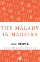 The Malady in Madeira, Ann Bridge