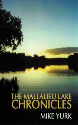 The Mallalieu Lake Chronicles, Mike Yurk