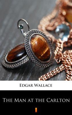 The Man at the Carlton, Edgar Wallace