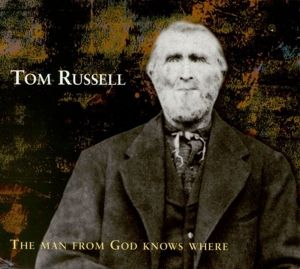 The Man From God Knows Where, Tom Russell