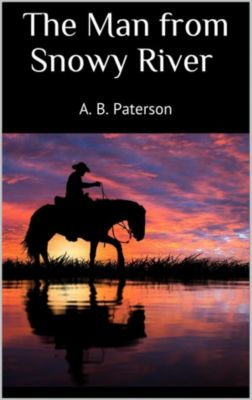 The Man from Snowy River (New Classics), A. B. Paterson