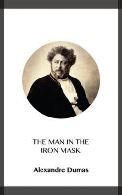 The Man in the Iron Mask, Alexandre Dumas