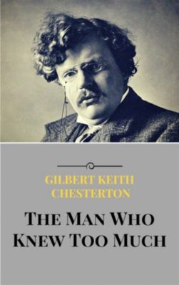 The Man Who Knew Too Much, Gilbert Keith Chesterton