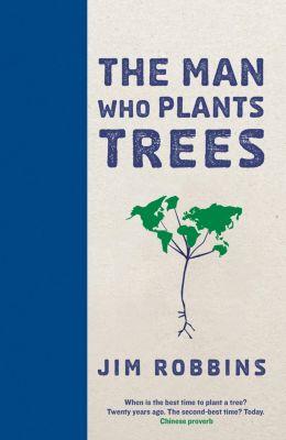 The Man Who Plants Trees, Jim Robbins