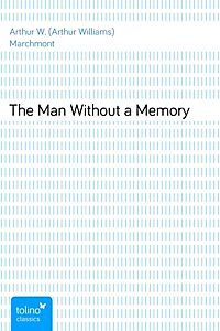 the man without a memory Description of puzzle man film: in the aftermath of the accident edward walton loses his memory in her recovery are interested.