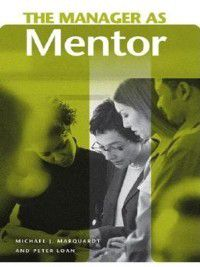 The Manager as ...: The Manager as Mentor, Peter Loan, Michael Marquardt