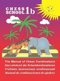 The Manual of Chess Combination / Das Lehrbuch der Schachkombinationen / Manual de combinaciones de ajedrez / Учебник шахматных комбинаций. Том 1b, Сергей Иващенко