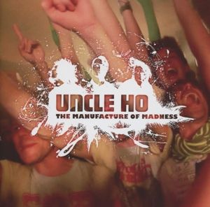 The Manufacture Of Madness, Uncle Ho