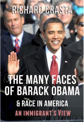 The Many Faces of Barack Obama and Race in America: An Immigrant's View, Richard Crasta