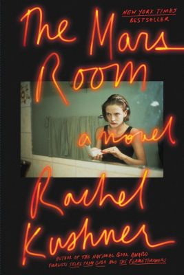 The Mars Room, Rachel Kushner