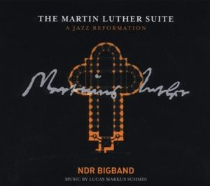 The Martin Luther Suite-A Jazz Reformation, Ndr Bigband