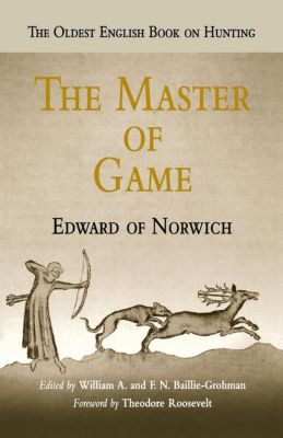 The Master of Game, Edward of Norwich
