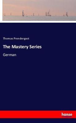 The Mastery Series, Thomas Prendergast
