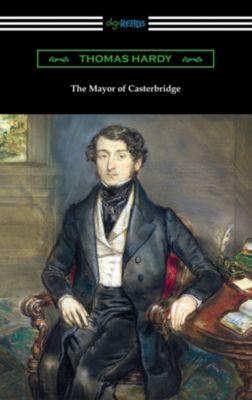 The Mayor of Casterbridge (with an Introduction by Joyce Kilmer), Thomas Hardy