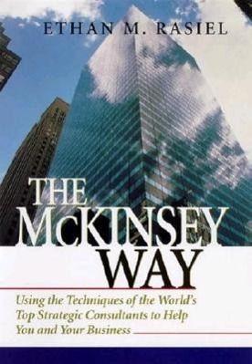 The McKinsey Way, Ethan M. Rasiel