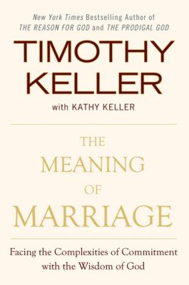 The Meaning of Marriage, Timothy Keller