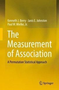 The Measurement of Association, Kenneth J. Berry, Paul W. Mielke, Janis E. Johnston