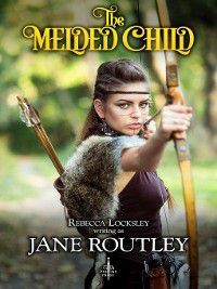 The Melded Child, Jane Routley, Rebecca Locksley