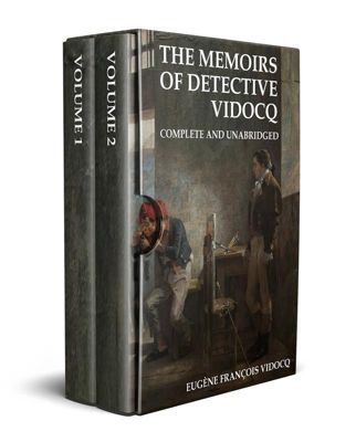 The Memoirs of Detective Vidocq (Annotated), Eugène François Vidocq