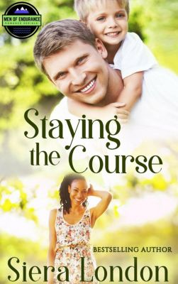 The Men Of Endurance: Staying The Course (The Men Of Endurance, #3), Siera London