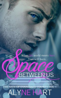 The Men of Evansdale County: The Space Between Us (The Men of Evansdale County, #1), Alyne Hart