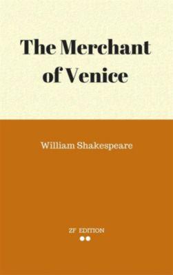 The Merchant of Venice, William Shakespeare.