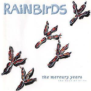 The Mercury Years-Best Of 87-94, Rainbirds