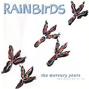 The Mercury Years-Best Of 87-94, Rainbirds