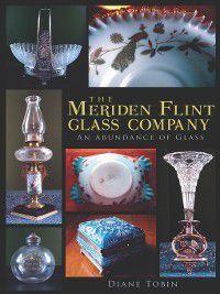 The Meriden Flint Glass Company, Diane Tobin