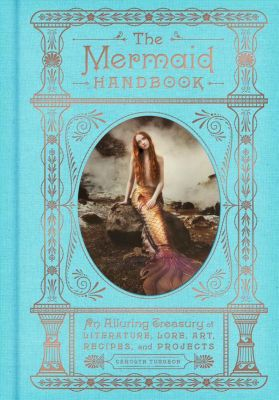 The Mermaid Handbook, Carolyn Turgeon