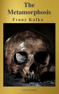The Metamorphosis (  Free Audiobook) ( A to Z Classics ), Franz Kafka, A to Z Classics