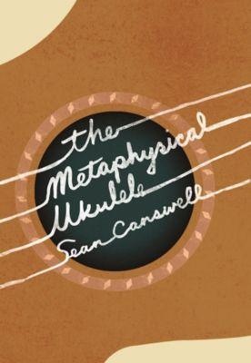 The Metaphysical Ukulele, Sean Carswell