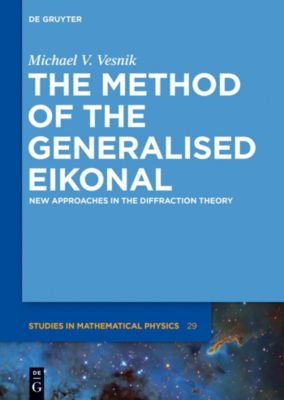 The Method of the Generalised Eikonal, Michael V. Vesnik