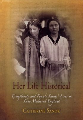 The Middle Ages Series: Her Life Historical, Catherine Sanok