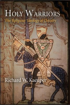 The Middle Ages Series: Holy Warriors, Richard W. Kaeuper