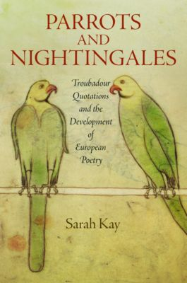 The Middle Ages Series: Parrots and Nightingales, Sarah Kay