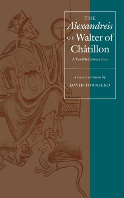 The Middle Ages Series: The Alexandreis of Walter of Chatilon