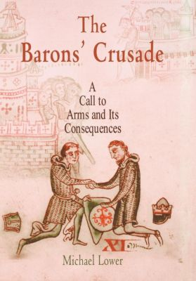 The Middle Ages Series: The Barons' Crusade, Michael Lower