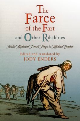 The Middle Ages Series: The Farce of the Fart and Other Ribaldries